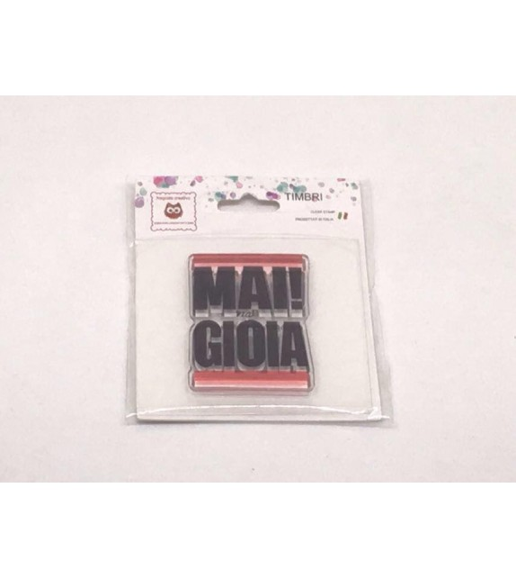 """Clear Stamps """"Mai nà gioia"""" CST19"""